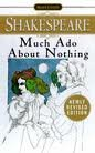 Image of Much Ado About Nothing Publisher: Signet Classics; Revised edition