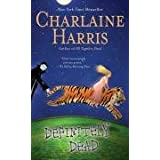 Definitely Dead: A Sookie Stackhouse Novelby Charlaine Harris