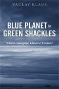 Blue Planet in Green Shackles: What Is Endangered: Climate or Freedom?
