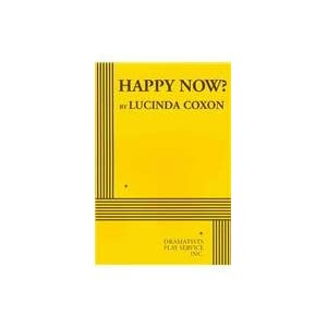 Happy Now? (Coxon) - Acting Edition Lucinda Coxon