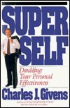 Super Self: Doubling Your Personal Effectiveness (0671700979) by Givens, Charles J.