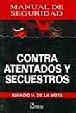 img - for Manual de Seguridad Contra Atentados y Secuestros. [Paperback] book / textbook / text book