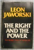 The Right and the Power: The Prosecution of Watergate, Leon Jaworski
