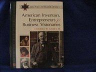 American Inventors, Entrepreneurs and Business Visionaries: A Biographical Dictionary (American Biographies)