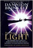 At Peace in the Light: The Further Adventures of a Reluctant Psychic Who Reveals the Secret of Your Spiritual Powers (0060176741) by Brinkley, Dannion