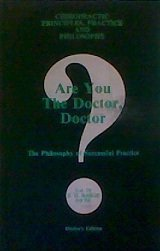 Are You The Doctor, Doctor?: The Philosophy of Successful Practice