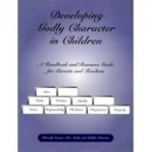 Developing Godly Character in Children (Developing A Godly Character compare prices)