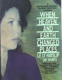 When Heaven and Earth Changed Places: A Vietnamese Woman's Journey from War to Peace (Plume), LE LY HAYSLIP, JAY WURTS
