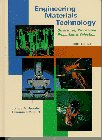 Engineering Materials Technology: Structure, Processing, Properties & Selection
