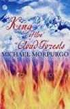 Michael Morpurgo King of the Cloud Forests by Morpurgo, Michael New Edition (2006)