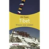 Tibet: Wissen was stimmt (HERDER spektrum)von &#34;Uli Franz&#34;