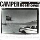 Camper Van Beethoven - Camper Van Beethoven is Dead.  Long Live Camper Van Beethoven. - Zortam Music