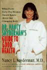Dr. Nancy Snyderman's Guide to Good Health: What Every Forty-Plus Woman Should Know About Her Changing Body, NANCY L., M.D. SNYDERMAN, MARGARET BLACKSTONE