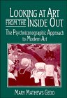 img - for Looking at Art from the Inside Out: The Psychoiconographic Approach to Modern Art (Contemporary Artists and their Critics) book / textbook / text book