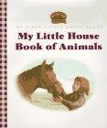 My Little House Book of Animals (0060259922) by Wilder, Laura Ingalls