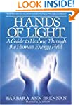 Hands Of Light: Guide to Healing Thro...