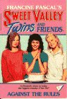 AGAINST THE RULES (Sweet Valley Twins) (0553156764) by Francine Pascal