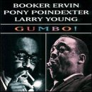 Gumbo(Booker Ervin & Pony Poindexter)
