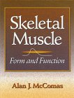 Skeletal muscle : form and function /