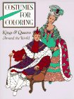 Kings and Queens around the World (Costumes for Coloring Series) (0448414767) by Williams, Jenny