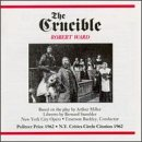 Robert Ward: The Crucible by Robert [Composer] Ward, Emerson Buckley, New York City Opera, New York City Opera Orchestra and Chester Ludgin