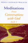 Meditations From Conversations With God, An Uncommon Dialogue - Book 1 (034071719X) by Neale Donald Walsch
