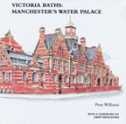 Prue Williams Victoria Baths: Manchester's Water Palace