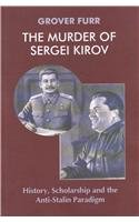 The Murder of Sergei Kirov- History, Scholarship and the Anti-Stalin Paradigm