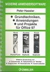 echange, troc Peter Hassler - Grundtechniken, Anwendungen und Projekte für Office 97