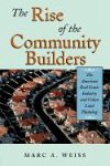 The Rise of the Community Builders: The American Real Estate Industry and Urban Land Planning (1587981521) by Weiss, Marc A.