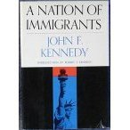 A Nation of Immigrants John F. Kennedy