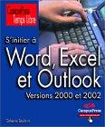 S'initier � Word, Excel, Outlook et M...