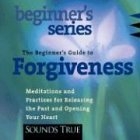 The Beginner's Guide to Forgiveness:...