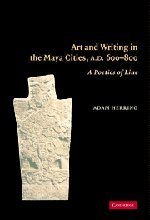Art and Writing in the Maya Cities, AD 600-800: A Poetics of Line