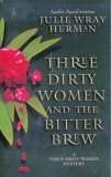 Image for Three Dirty Women and the Bitter Brew (Three Dirty Women Mystery, Volume 2)