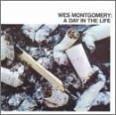 Wes Montgomery - A Day In The Life - Zortam Music