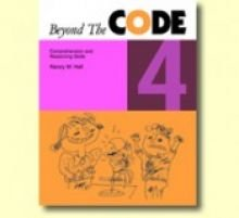 Beyond the Code 4: Comprehension and Reasoning Skills, Nancy Hall
