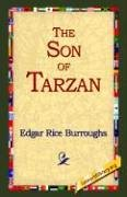 The Son Of Tarzan Edgar Rice Burroughs and 1stWorld Library