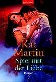 Spiel mit der Liebe - Kat Martin