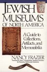 Jewish Museums in North America: Guid...