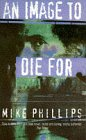 An Image to Die for (0006496717) by Mike Phillips
