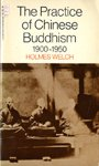 The Practice of Chinese Buddhism, 1900-1950 (Harvard East Asian) (0674697014) by Welch, Holmes