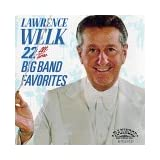 22 All Time Big Band Favorites ~ Lawrence Welk