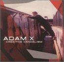 Adam X Creative Vandalism