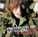 NO MORE MACHINEGUNS PLAY THE GUITAR(1&#xff5e;2)