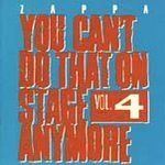 You Can't Do That on Stage Anymore, Vol. 4 by Frank Zappa
