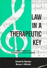 img - for Law in a Therapeutic Key: Developments in Therapeutic Jurisprudence (Carolina Academic Press Studies in Law and Psychology) book / textbook / text book