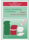 img - for Casino Gambling in America: Origins, Trends, and Impacts (Tourism Dynamics) book / textbook / text book