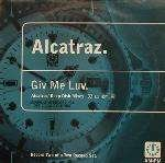 Alcatraz - Giv Me Luv - AM:PM - 581 435-1
