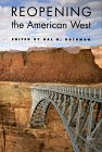 Reopening the American West, HAL ROTHMAN, HAL K. ROTHMAN